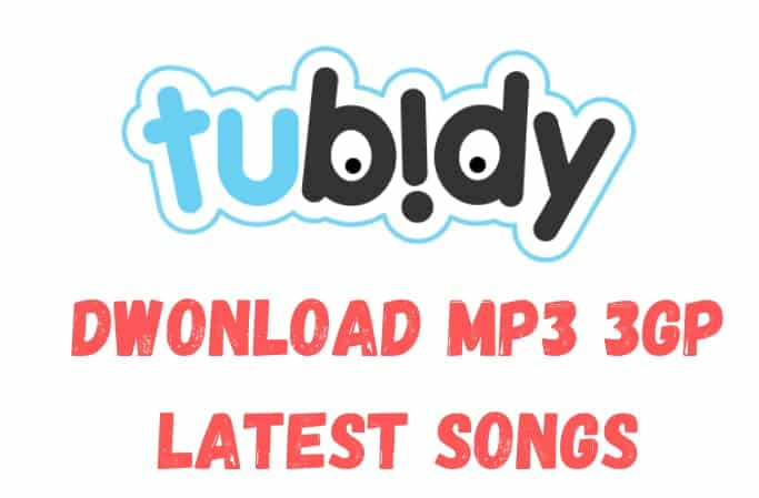 Tubidy 2021: Download Latest MP3 Songs & 3GP, MP4, HD Videos For Free